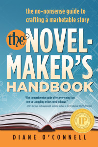 The Novel-Maker's Handbook - IPPY Award Winner - by Diane O'Connell